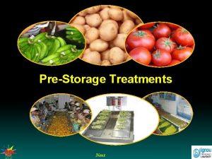 PreStorage Treatments Next PreStorage treatments Introduction Pre storage