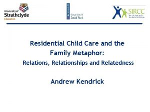 Residential Child Care and the Family Metaphor Relations