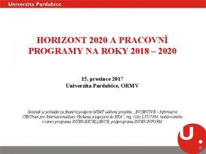 HORIZONT 2020 A PRACOVN PROGRAMY NA ROKY 2018