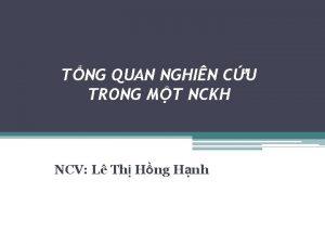 TNG QUAN NGHIN CU TRONG MT NCKH NCV
