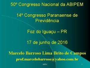 50 Congresso Nacional da ABIPEM 14 Congresso Paranaense