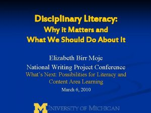 Disciplinary Literacy Why it Matters and What We