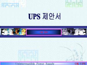 OK UPS Uninterruptible Power Supply OK UPS Contents