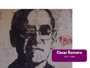 Oscar Romero 1917 1980 A special person Oscar