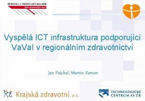 AGIT AB Vyspl ICT infrastruktura podporujc Va I