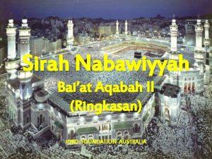 Sirah Nabawiyyah Baiat Aqabah II Ringkasan IQRO FOUNDATION