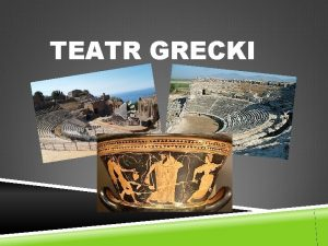 TEATR GRECKI HISTORIA BOGA DIONIZOSA Teatr antyczny narodzi