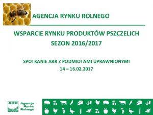 AGENCJA RYNKU ROLNEGO WSPARCIE RYNKU PRODUKTW PSZCZELICH SEZON