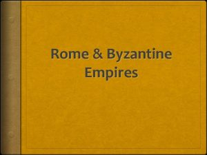 Rome Byzantine Empires Geography Rome at its Height