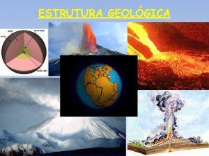 ESTRUTURA GEOLGICA PROCESSOS EXGENOS FORA ORIGEM SO PROCESSOS