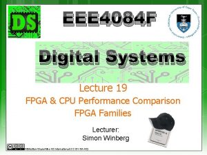EEE 4084 F Digital Systems Lecture 19 FPGA