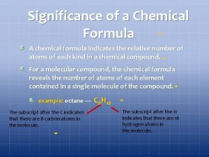 Significance of a Chemical Formula A chemical formula