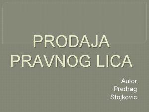 PRODAJA PRAVNOG LICA Autor Predrag Stojkovic Razlog za