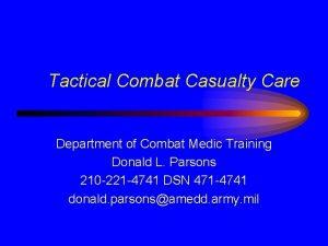 Tactical Combat Casualty Care Department of Combat Medic