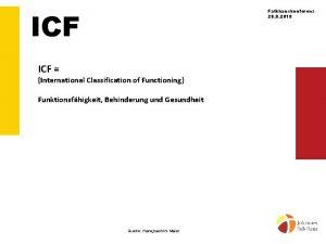 ICF Falkhauskonferenz 28 8 2018 ICF International Classification