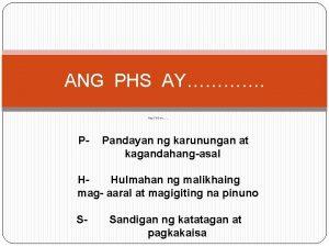 ANG PHS AY Ang PHS ay P Pandayan