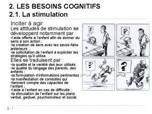 2 LES BESOINS COGNITIFS 2 1 La stimulation