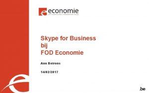 Skype for Business bij FOD Economie Ann Beirens