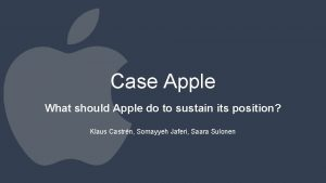 Case Apple What should Apple do to sustain