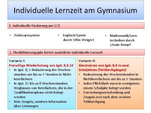 Individuelle Lernzeit am Gymnasium 1 Individuelle Frderung am