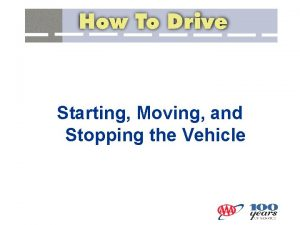 Starting Moving and Stopping the Vehicle Vehicle Operating