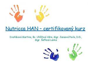 Nutricca HAN certifikovan kurz Dvokov Martina Bc Uhlov