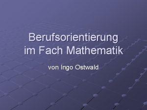 Berufsorientierung im Fach Mathematik von Ingo Ostwald Mathematik
