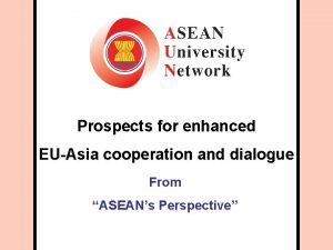 Prospects for enhanced EUAsia cooperation and dialogue From