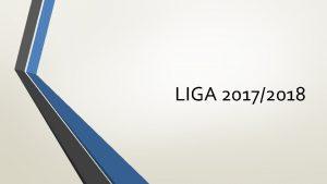 LIGA 20172018 Agenda Termine Ligasaison 20172018 Mannschaftsaufstellungen Trainingsbetrieb