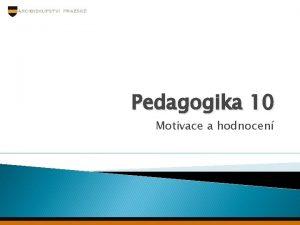 Pedagogika 10 Motivace a hodnocen Hodnocen Sumativn Formln