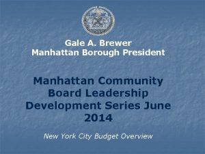 Gale A Brewer Manhattan Borough President Manhattan Community