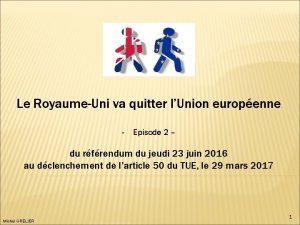 Le RoyaumeUni va quitter lUnion europenne Episode 2