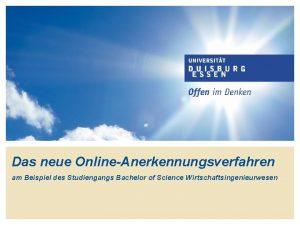 Das neue OnlineAnerkennungsverfahren am Beispiel des Studiengangs Bachelor