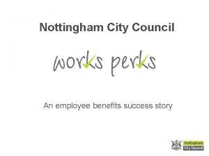 Nottingham City Council An employee benefits success story