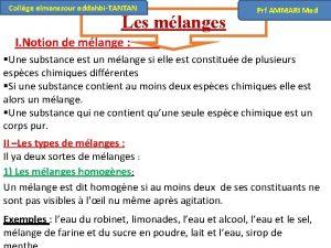Collge elmanssour eddahbiTANTAN Les mlanges Prf AMMARI Med