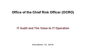 Office of the Chief Risk Officer OCRO IT