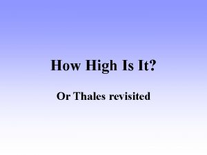 How High Is It Or Thales revisited Thales