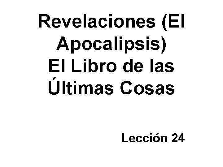 Revelaciones El Apocalipsis El Libro de las ltimas