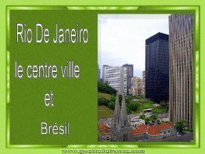Rio de Janeiro est une mgapole situe dans