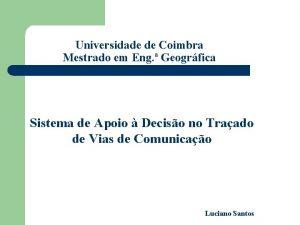 Universidade de Coimbra Mestrado em Eng Geogrfica Sistema