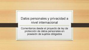 Datos personales y privacidad a nivel internacional Comentarios