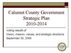 Calumet County Government Strategic Plan 2010 2014 Voting