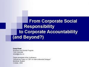 From Corporate Social Responsibility to Corporate Accountability and