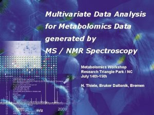Multivariate Data Analysis for Metabolomics Data generated by