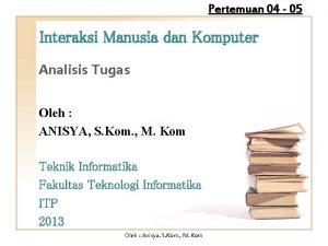 Pertemuan 04 05 Interaksi Manusia dan Komputer Analisis