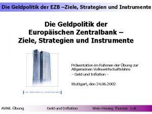 Die Geldpolitik der EZB Ziele Strategien und Instrumente