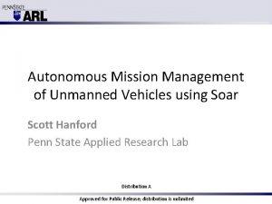 Autonomous Mission Management of Unmanned Vehicles using Soar