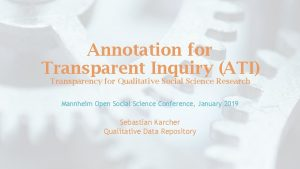 Annotation for Transparent Inquiry ATI Transparency for Qualitative