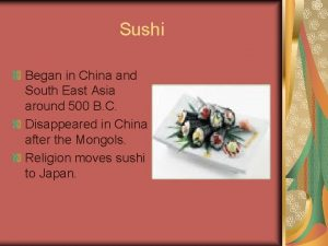 Sushi Began in China and South East Asia