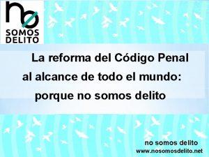 La reforma del Cdigo Penal al alcance de